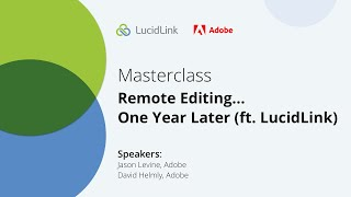 ADOBE VIDEO MASTERCLASS | Remote Editing…One Year Later (featuring LucidLink)