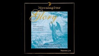 Praise The LORD, Oh My Soul - MorningStar - CD Glory