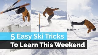 5 EASY SKI TRICKS TO LEARN THIS WEEKEND