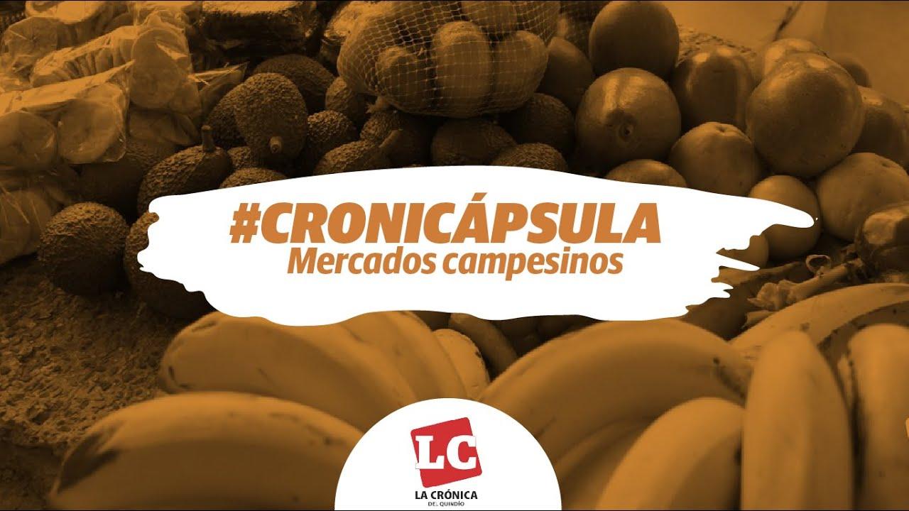 #Cronicápsula | Mercados campesinos