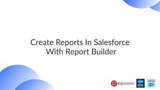 Create Reports In Salesforce With Report Builder