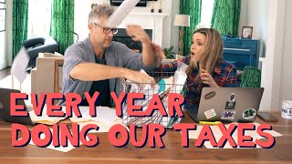 Every Year Doing Our Taxes