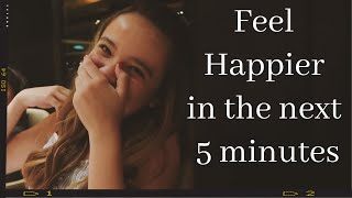 12 small ways to feel HAPPIER ツ in the next 5 minutes