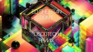 Ed Sheeran   Don't (DiscoTech Remix)