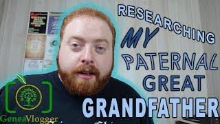 Researching My Paternal Great-Grandfather (VLOG #4)