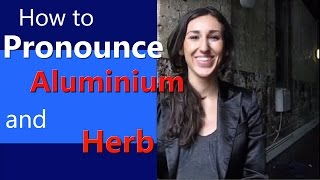 How to Pronounce Aluminium/Herb