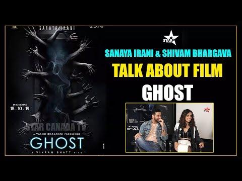 SANAYA IRANI & SHIVAM BHARGAVA TALK ABOUT FILM GHOST