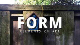 [ELEMENTS OF ART] F O R M