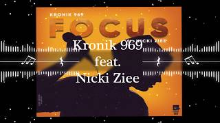Kronik 969 - Focus Ft Nicki Ziee - thekronik969