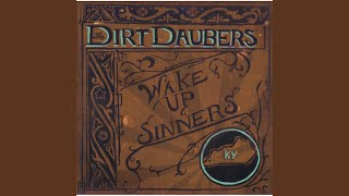 The Dirt Daubers - The Devil Gets His Due