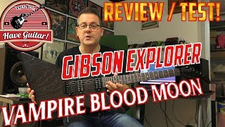 Gibson Explorer Vampire Blood Moon - Review & Test