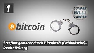 Mit Bitcoins STRAFBAR gemacht?! (Geldwäsche) - RealtalkStory #001