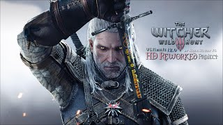 The Witcher 3 HD Reworked Project 12 Ultimate - Release Preview