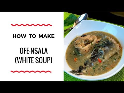 HOW TO MAKE OFE NSALA – WHITE SOUP – ZEELICIOUS FOODS
