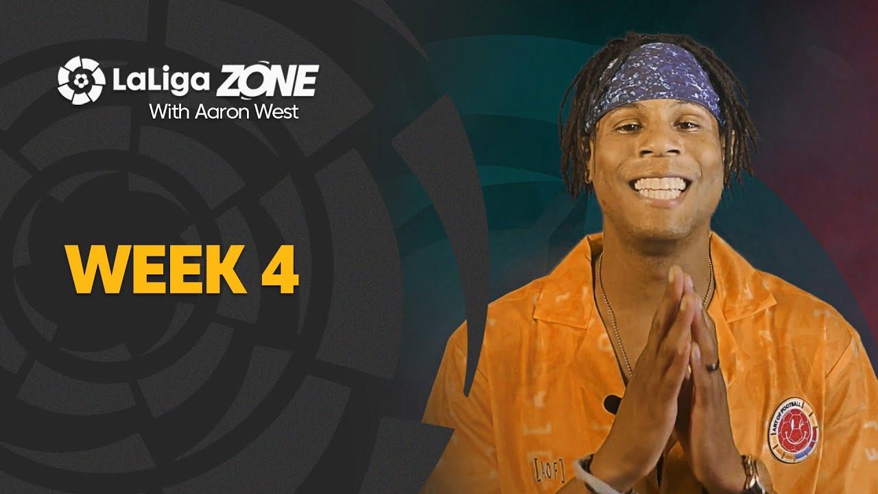 LaLiga Zone with Aaron West: Week 4