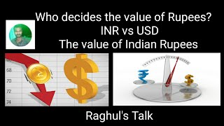 Who decides the value of Rupees? | INR vs USD | Why Indian rupees is less than US dollar?