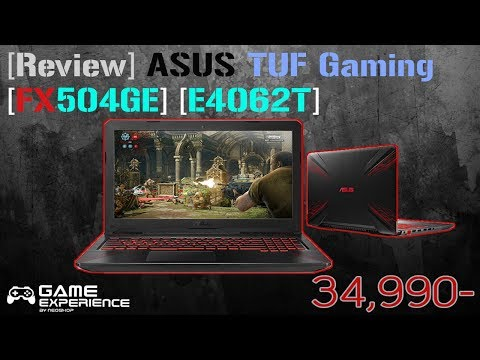 [Review] รีวิว Asus TUF Gaming FX504GE [E4062T]