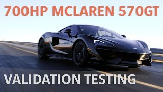 Hennessey McLaren 570GT with HPE700 Upgrade - Validation Testing
