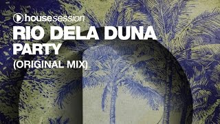 Rio Dela Duna - Party (Original Mix)