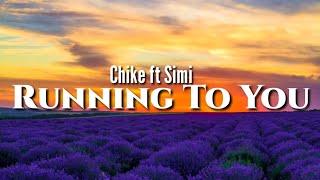 Chike-Running to You ft Simi(Lyrics)