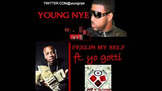 feelin my self/ by youngnye ft. yo gotti
