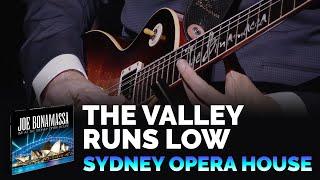 Joe Bonamassa Official - The Valley Runs Low from Live at the Sydney Opera House