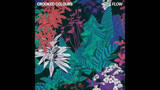 Crooked Colours   Flow [Official Audio]