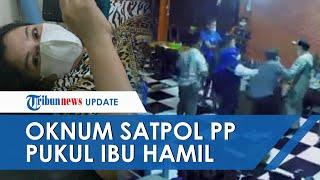 Viral Video Detik-detik Oknum Satpol PP Gowa Pukul Wanita Hamil 9 Bulan, Aksi Terekam Kamera Suami
