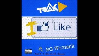 """Trak D """"I like"""" ft BG Womack"""