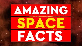 20 Incredible Space Facts that you never knew(Even a Child Understands!)