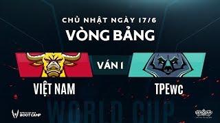 Vòng bảng BootCamp AWC: Việt Nam vs Đài Bắc Trung Hoa WC - Ván 1 - Garena Liên Quân Mobile