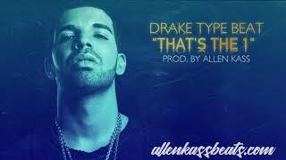 "(FREE Download) Drake Type Beat | ""Thats The 1"" | Instrumental"