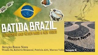 Wanda Sá, Roberto Menescal, Patricia Alvi, Marcos Valle   Benção Bossa Nova
