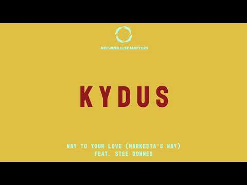 Kydus – Way to your love [Markeeta S Way] Video