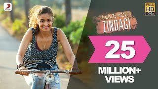 Love You Zindagi - Dear Zindagi Songs