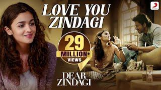 Love You Zindagi - Dear Zindagi Songs