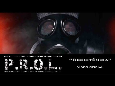 "P.R.O.L. - ""Resistência"" (Video Oficial)"