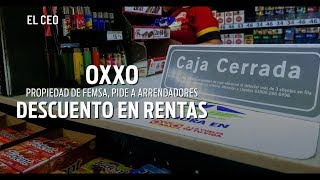 Oxxo, propiedad de Femsa, pide a arrendadores descuento en rentas