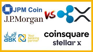 JPM Coin vs Ripple XRP - ABK Bank Live on RippleNet - Token Taxonomy Act News - Coinsquare StellarX