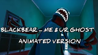 blackbear - me & ur ghost (Animated Version)|JUST ANIMATED|