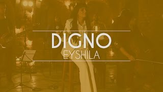 Eyshila - Digno (Live Session)