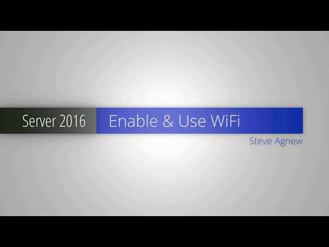 Server 2016 Enabling WiFi