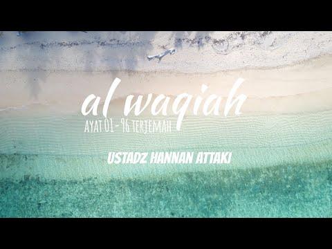 AL WAQIAH AYAT 1-96 TERJEMAH BAHASA INDONESIA USTADZ HANAN ATTAKI