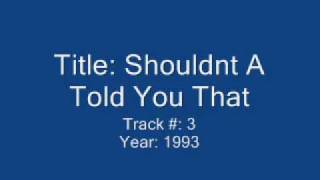 Dixie Chicks - Shouldnt A Told You That
