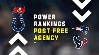 Post NFL Free Agency Power Rankings!