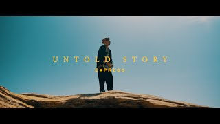 Untold Story / EXPRESS