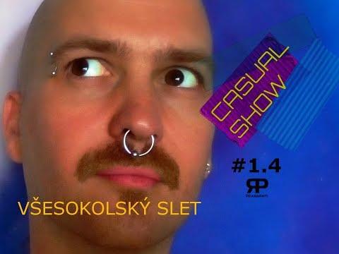 Casual Show #1.5 - Všesokolský slet