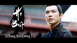 [Vietsub•MV] Đặt Bút - Chung Hán Lương 锦心似玉 Nhạc phim Cẩm Tâm Tựa Ngọc OST The Sword and The Brocade