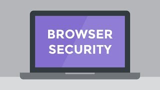 Internet Safety and Your Browser's Security Features