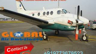 Equipped with excellent life support system by Global Air Ambulance from Si
